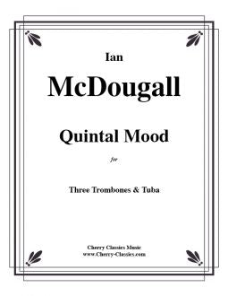 McDougall - Quintal Mood for 3 Trombones and Tuba