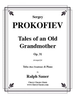 Prokofiev – Tales of an Old Grandmother, Op. 31 for Bass Trombone or Tuba and Piano