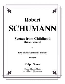 Schumann – Scenes From Childhood (Kinderscenen) for Tuba or Bass Trombone and Piano