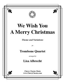 Traditional Christmas – We Wish You A Merry Christmas - Trombone Quartet