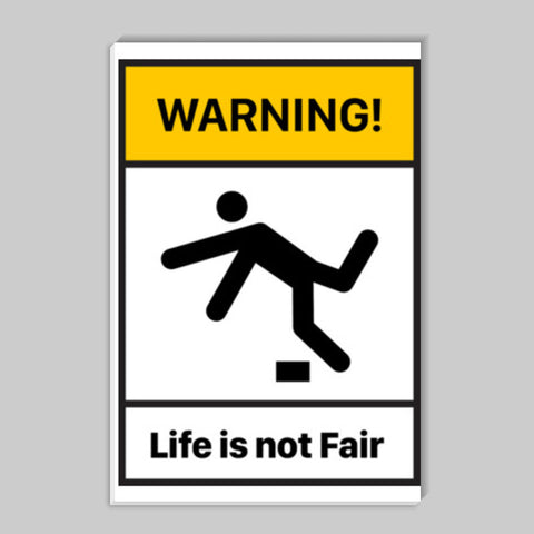 Life is not fair warning Stick Ons | Artist : 8bitbaba