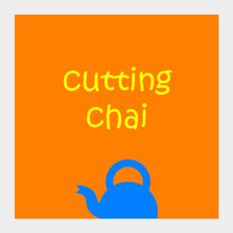 Square Art Prints, cutting chai Tea Square Art | Gagandeep Singh, - PosterGully