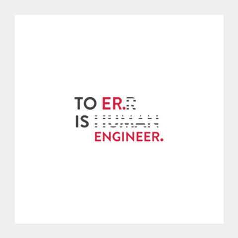 To Er. Is Engineer. Square Art Prints | Artist : Minimal