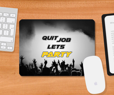 Quit Job Let's Party - Mouse Pad | Artist : DJ Ravish