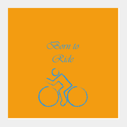 Square Art Prints, Born to Ride - Cycle Square Art Prints | Artist : Gagandeep Singh, - PosterGully