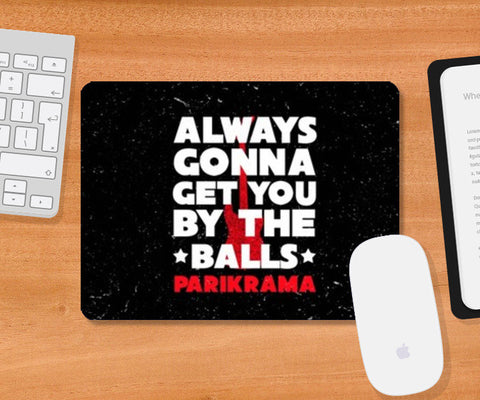 Mousepad, By The Balls Mousepad | Artist : Parikrama Officials, - PosterGully