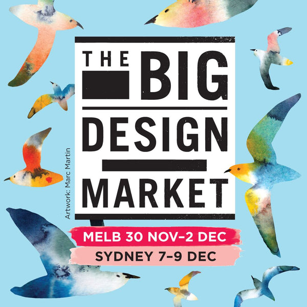 The Big Design Market | Melbourne, 30 Nov - 2 Dec| Sydney, 7-9 Dec
