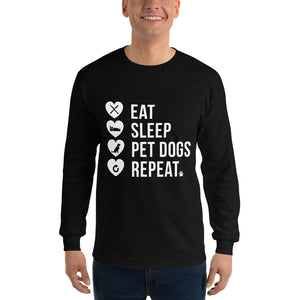 Eat Sleep PetDogs Repeat Long Sleeve T-Shirt
