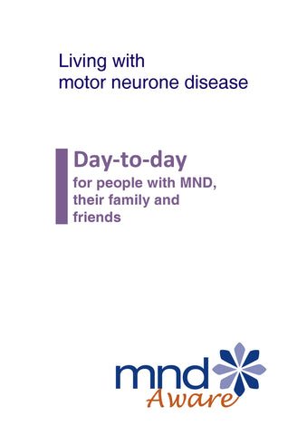 Living with motor neurone disease: day-to-day for people with MND, their family and friends