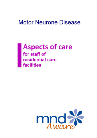 Motor Neurone Disease Aspects of Care: for staff of residential care facilities