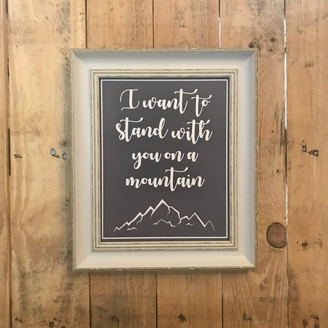 I want to stand with you on a mountain - Song Lyric Print