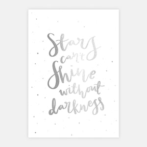 'Stars Can't Shine Without Darkness' A4 Foil Print