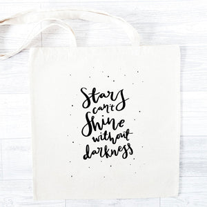 'Stars Can't Shine Without Darkness' Tote Bag