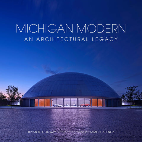 Michigan Modern: An Architectural Legacy