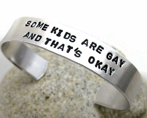 Some Kids Are Gay and That's Okay - Aluminum Bracelet