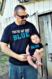 You're my boy blue father son combo shirts