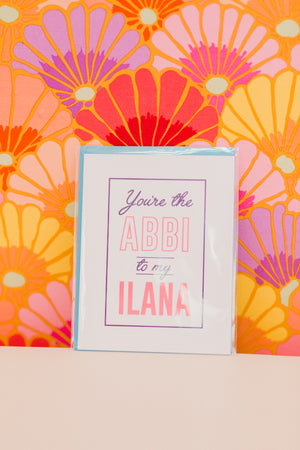 Abbi To My Ilana Greeting Card