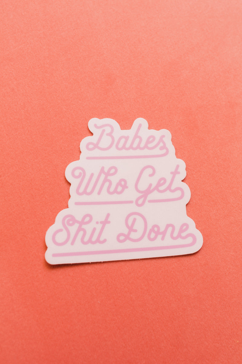 Babes Who Get Shit Done Sticker