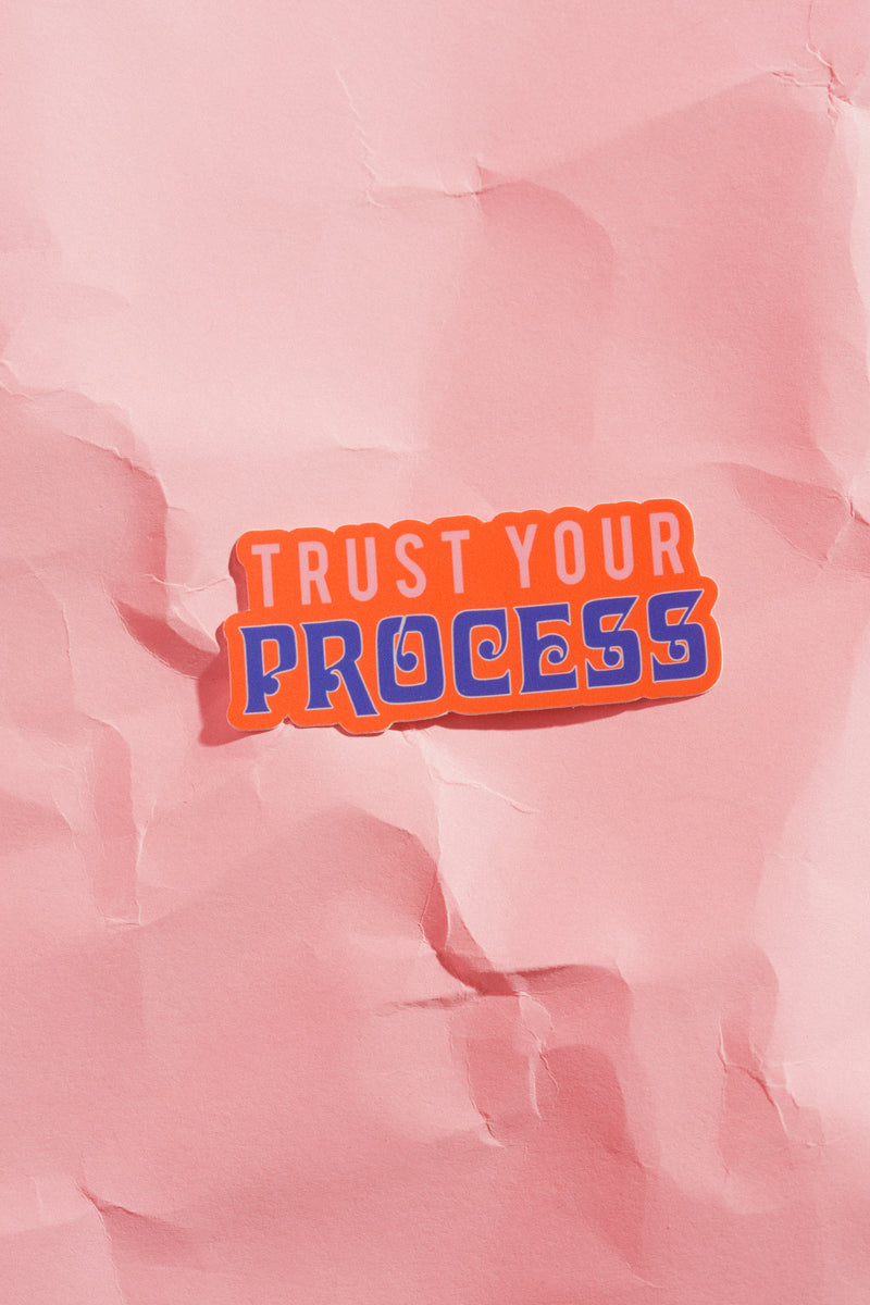 Trust Your Process Sticker