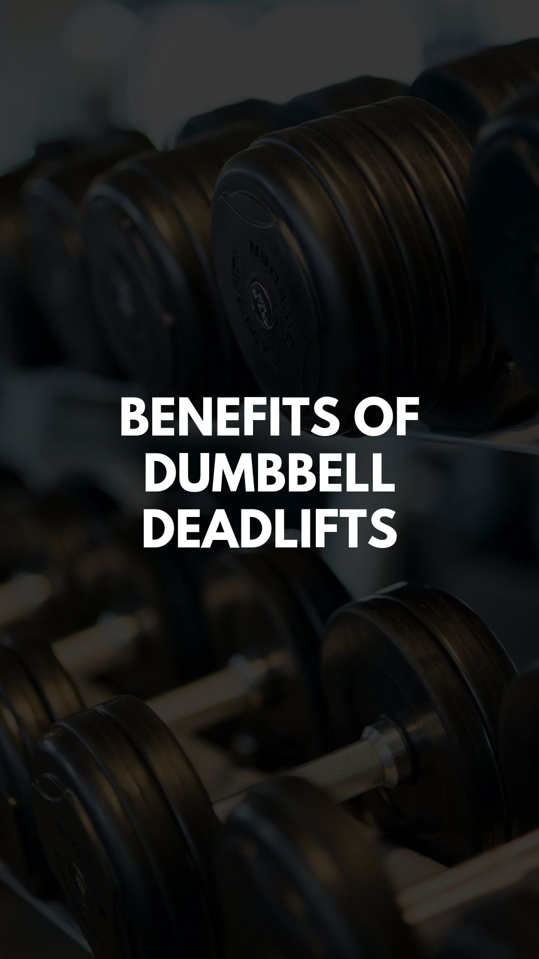 Benefits of Dumbbell Deadlifts