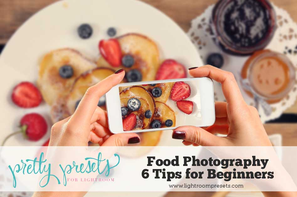 Food Photography Tips For Beginners: Food Photography (6 Tips For Beginners)