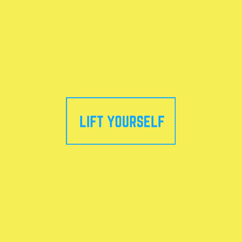 Lift Yourself