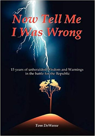Now Tell Me I Was Wrong by Tom DeWeese