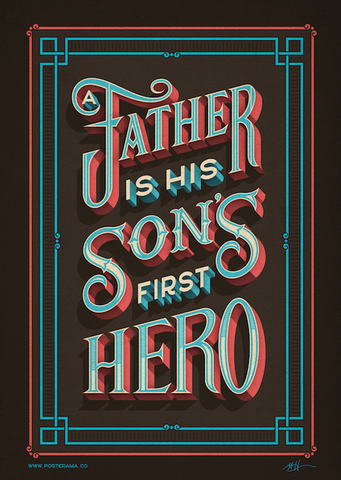 A Father is his sons first hero lettering poster