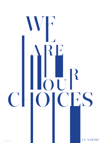 Inspirational Quote 'We are our choices JP Sartre' blue poster