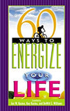 60 Ways to Energize your LIfe