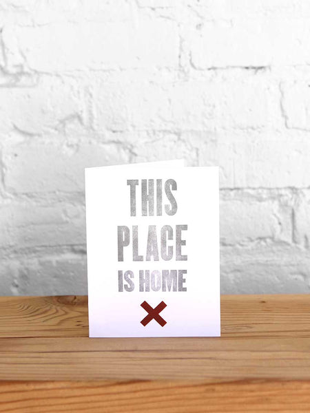 This Place Is Home Card - Old Try