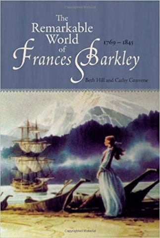 The Remarkable World of Frances Barkley: 1769-1845