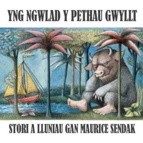 Yng Ngwlad y Pethau Gwyllt - Where The Wild Things Are - Welsh-The Welsh Gift Shop