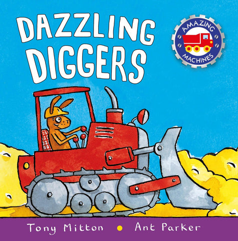 Tony Mitton Amazing Machines Dazzling Diggers Singapore