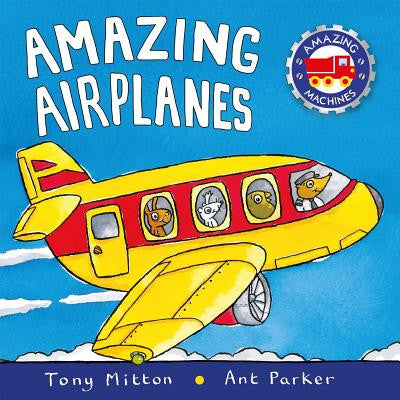 Tony Mitton Amazing Machines Amazing Airplanes Singapore