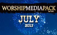 July 2013 - Worship Media Pack