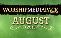 Aug 2013 - Worship Media Pack