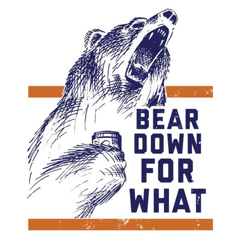 Bear Down For What With Bear T-Shirt