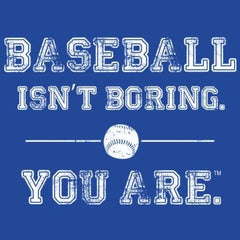 Baseball Isn't Boring. You Are. Youth T-Shirt
