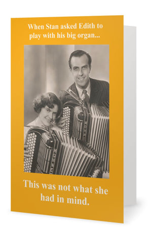 When Stan asked Edith to play with his big organ -- Birthday
