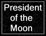 President of the Moon