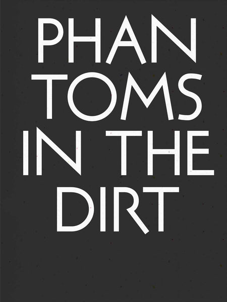 Phantoms In The Dirt