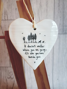 It doesn't matter where you are going - Ceramic Heart