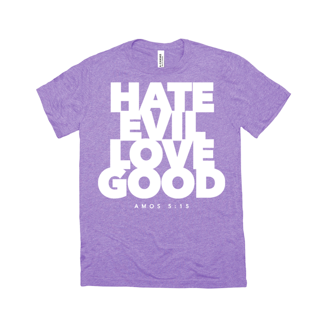 Hate Evil Love Good T-Shirt
