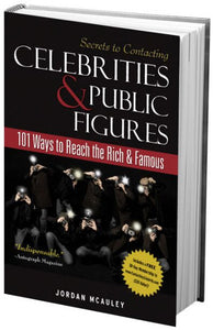 Secrets to Contacting Celebrities & Public Figures: 101 Ways to Reach the Rich & Famous