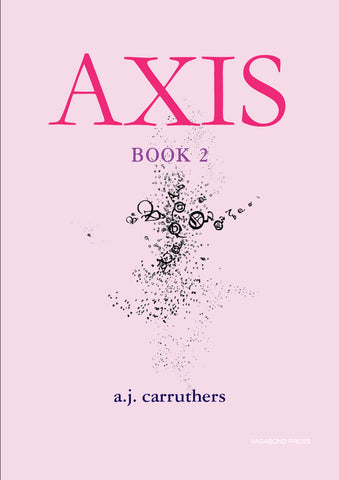 a.j. carruthers, Axis Book 2 (Hardback - limited edition of 50 copies)