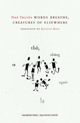 Nhã Thuyên, words breathe, creatures of elsewhere