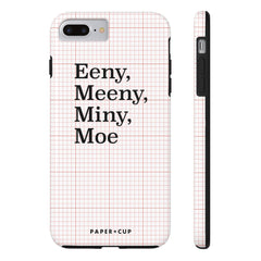 Eeny, Meeny Phone Case
