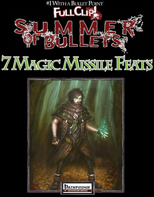 #1 With a Bullet Point: 7 Magic Missile Feats
