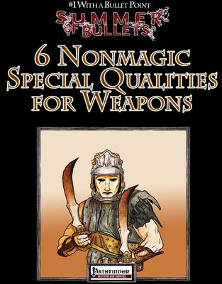 #1 with a Bullet Point: 6 Nonmagic Special Qualities for Weapons